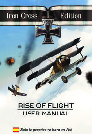 RISE OF FLIGHT - USER MANUAL - Solo la practica te hara un As!