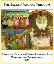 The Sacred Paschal Triduum - Cathedral Basilica of Saints Peter and Paul ...